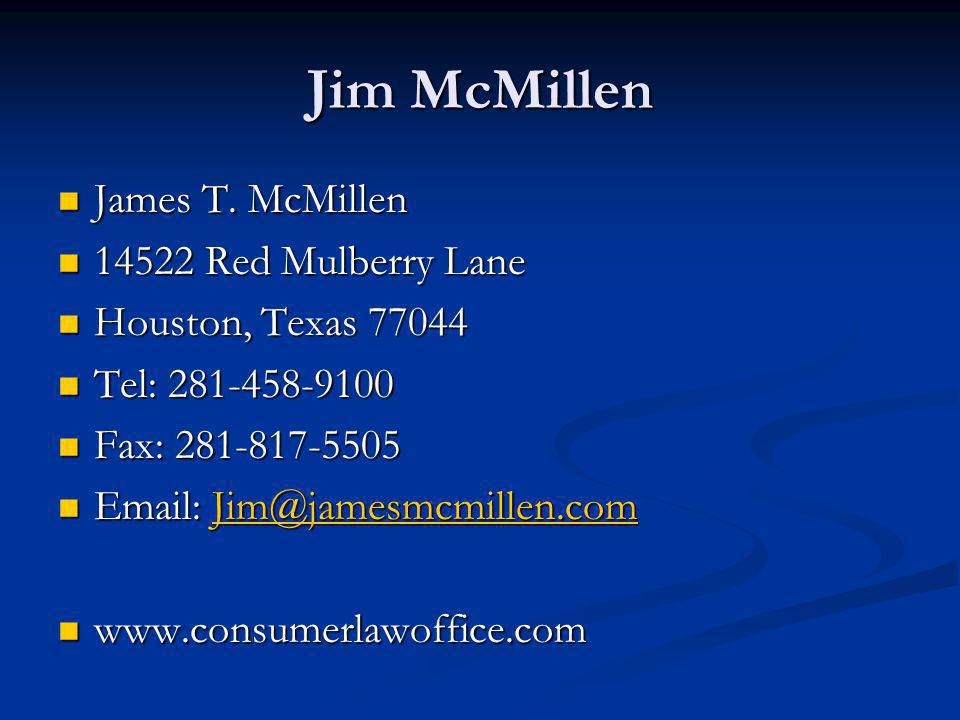 Jim McMillen James T. McMillen James T. McMillen 14522 Red Mulberry Lane 14522 Red Mulberry Lane Houston, Texas 77044 Houston, Texas 77044 Tel: 281-45