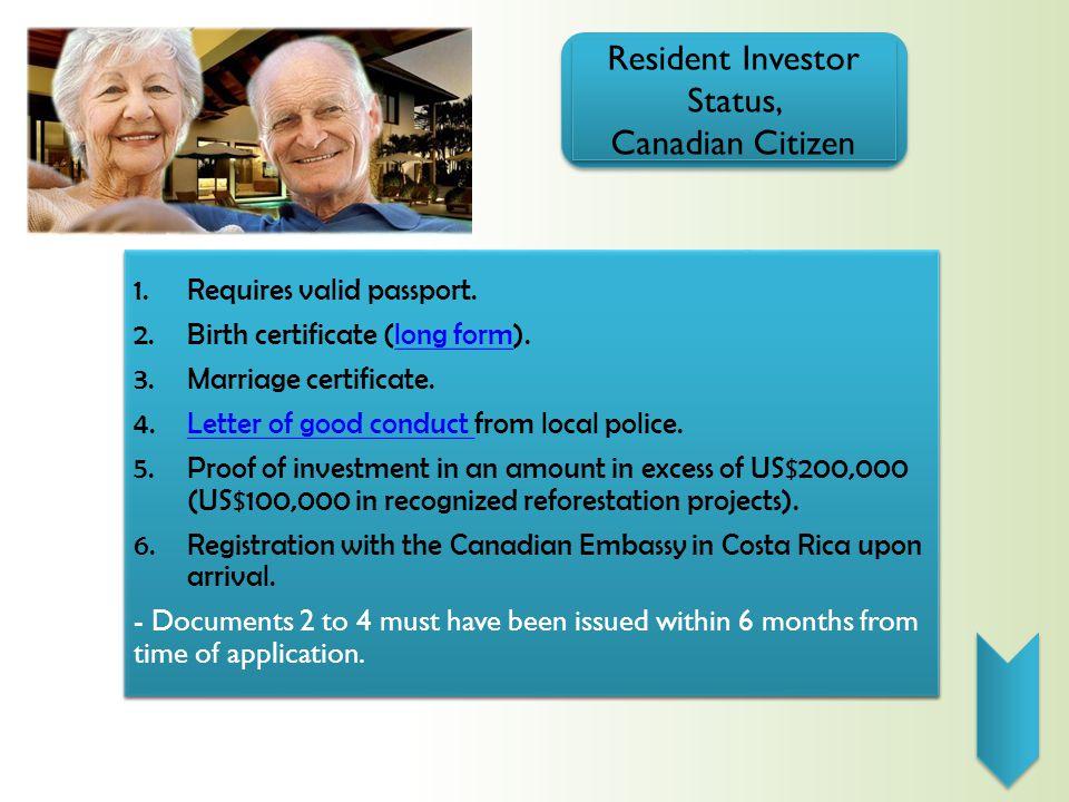 Resident Investor Status, Canadian Citizen Resident Investor Status, Canadian Citizen 1.Requires valid passport.