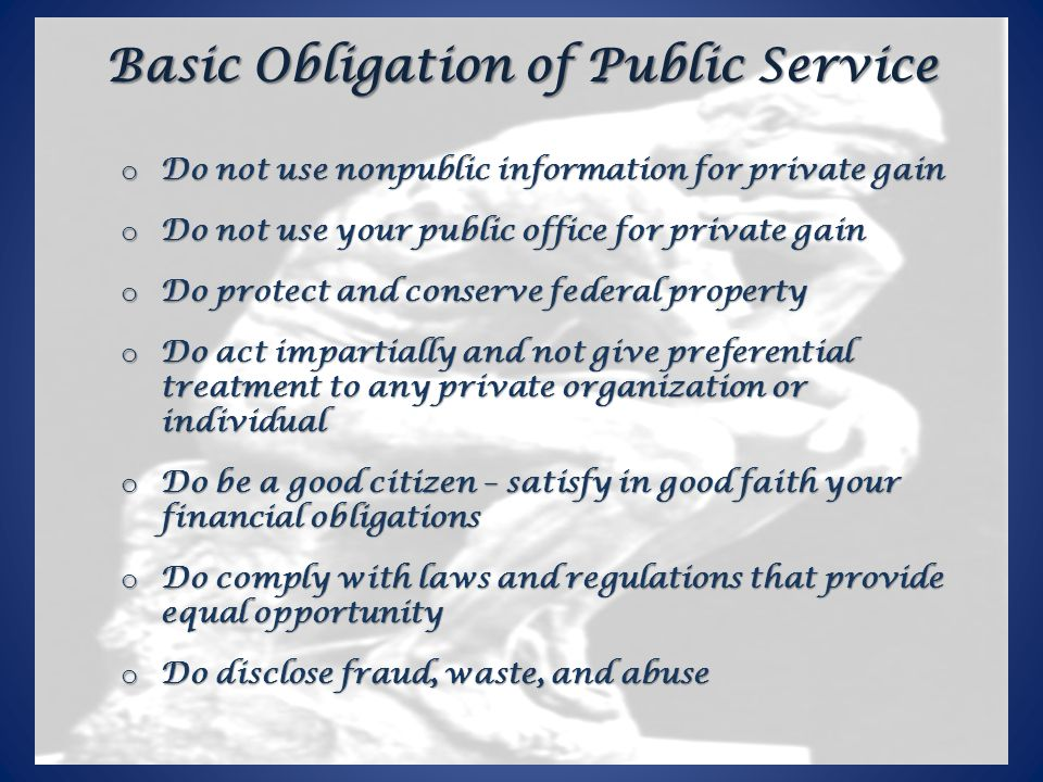 12 o Do not use nonpublic information for private gain o Do not use your public office for private gain o Do protect and conserve federal property o D