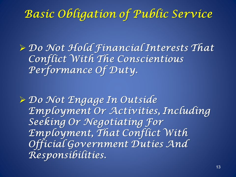 Do Not Hold Financial Interests That Conflict With The Conscientious Performance Of Duty. Do Not Hold Financial Interests That Conflict With The Consc