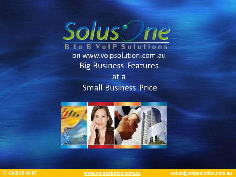 C Help Desk Provide ticket based tracking of issues Escalates issues to the appropriate team Provides access through a web site, accessible from any location Detailed reporting on ticket performance and outstanding issues T: 1800 85 00 87 www.voipsolution.com.au solus@voipsolution.com.auwww.voipsolution.com.au
