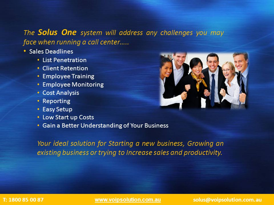 85 The Solus One system will address any challenges you may face when running a call center…..