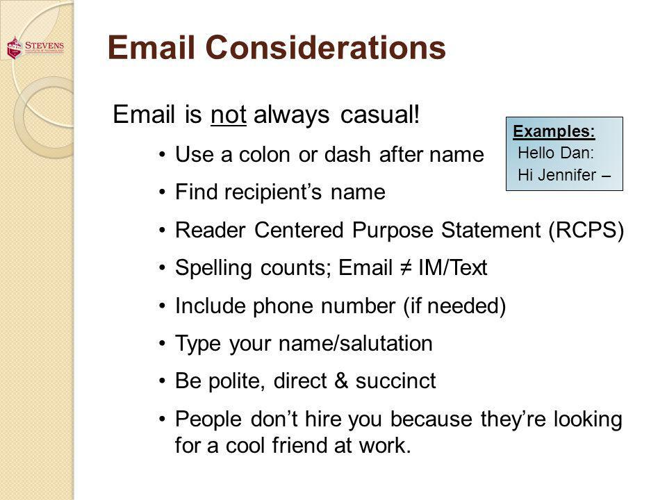 Email Considerations Email is not always casual.