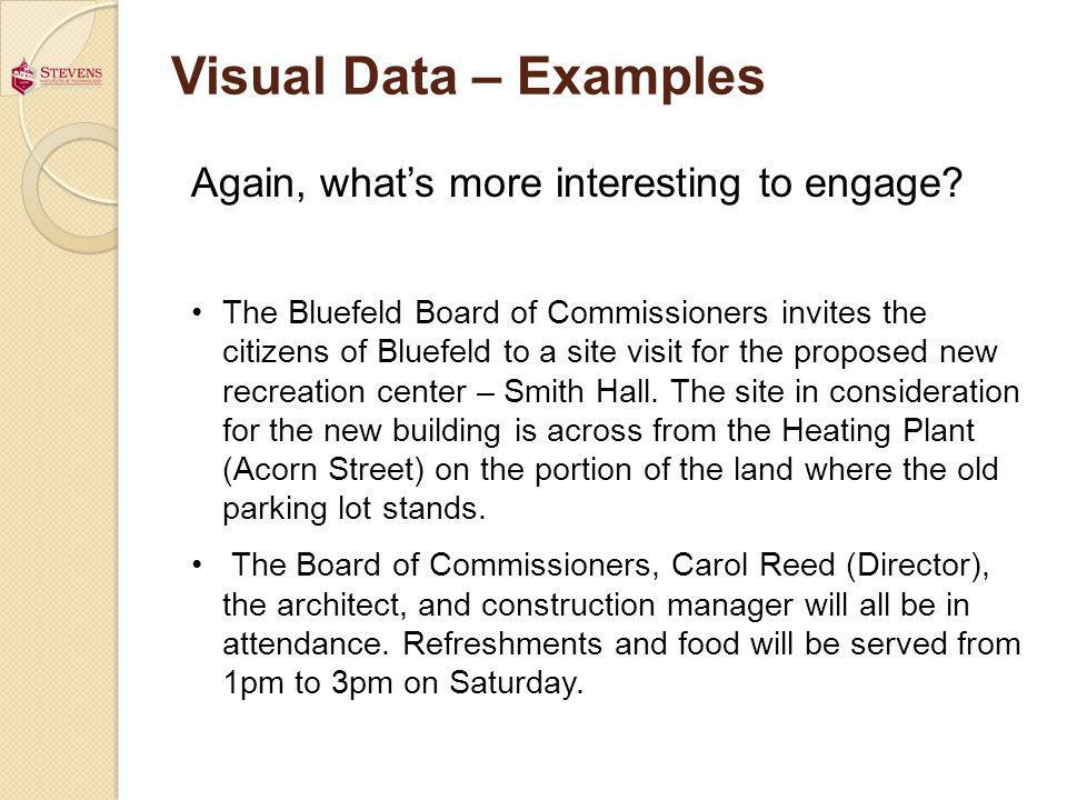 Visual Data – Examples Again, whats more interesting to engage? The Bluefeld Board of Commissioners invites the citizens of Bluefeld to a site visit f