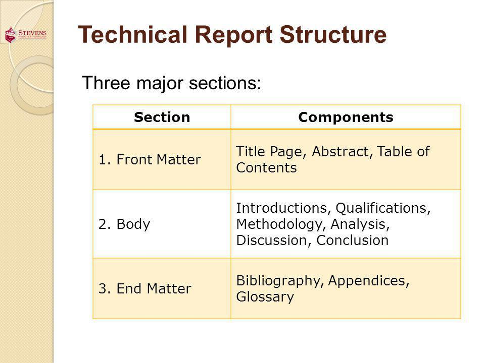 Technical Report Structure Three major sections: SectionComponents 1.