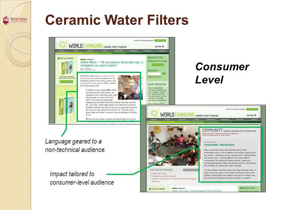 Ceramic Water Filters Consumer Level Language geared to a non-technical audience. Impact tailored to consumer-level audience