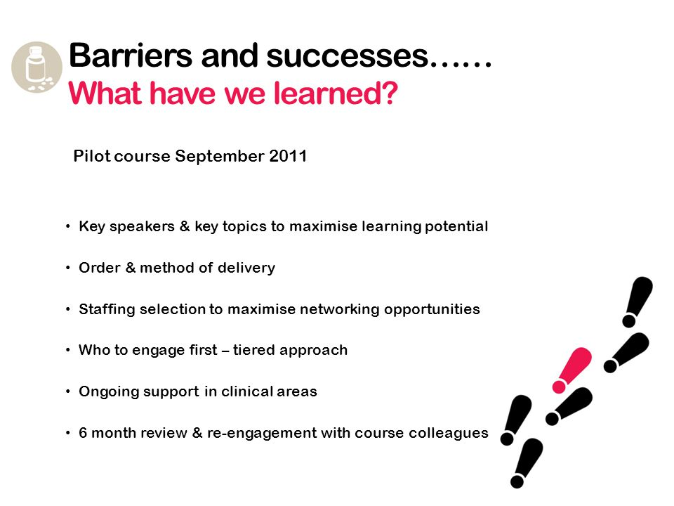 Barriers and successes…… What have we learned.