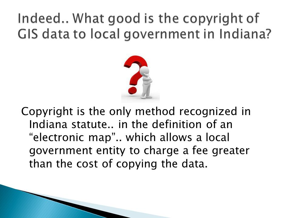 Copyright is the only method recognized in Indiana statute..