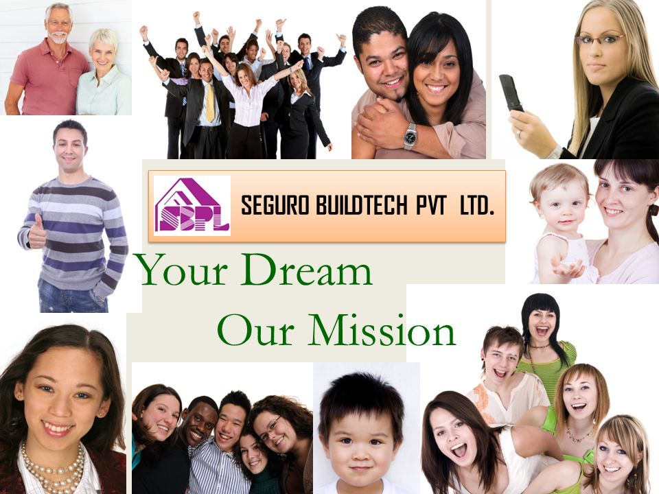 SEGURO BUILDTECH PVT LTD. Your Dream Our Mission