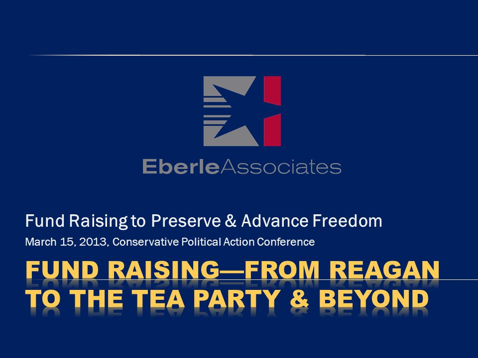 Fund Raising to Preserve & Advance Freedom March 15, 2013, Conservative Political Action Conference