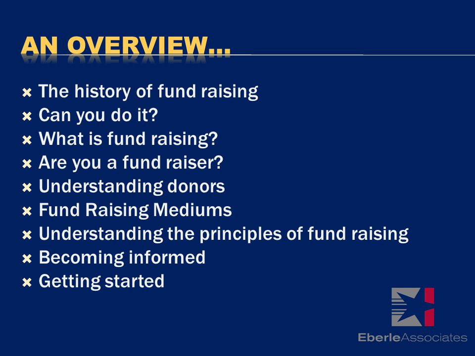 The history of fund raising Can you do it. What is fund raising.