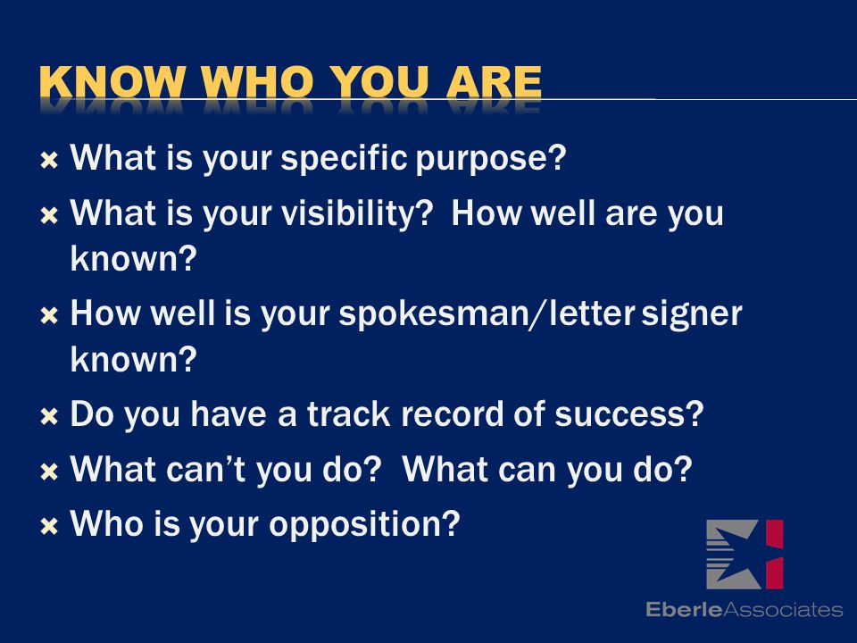What is your specific purpose. What is your visibility.