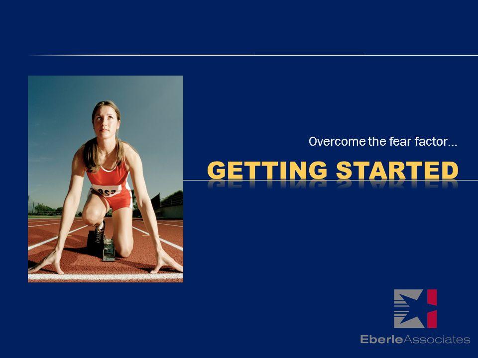 Overcome the fear factor…