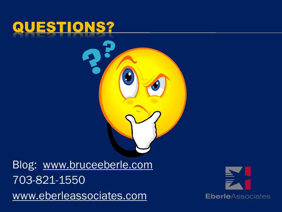 Blog: www.bruceeberle.com 703-821-1550 www.eberleassociates.com