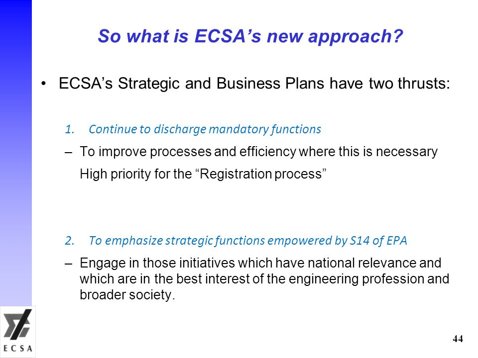 44 So what is ECSAs new approach.