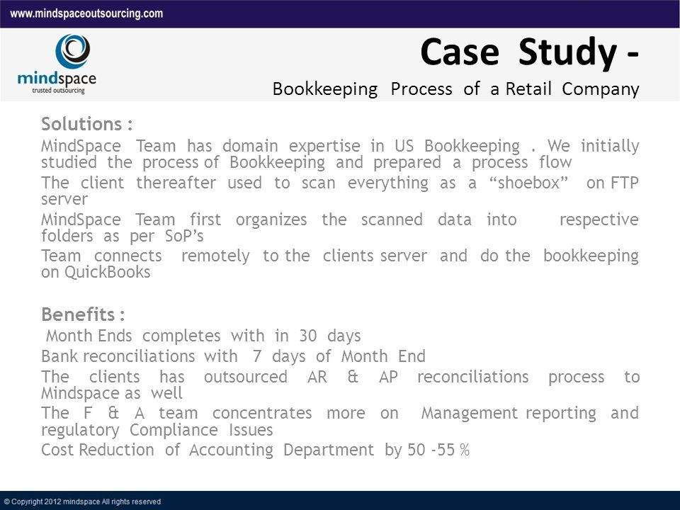 Case Study - Bookkeeping Process of a Retail Company Solutions : MindSpace Team has domain expertise in US Bookkeeping.