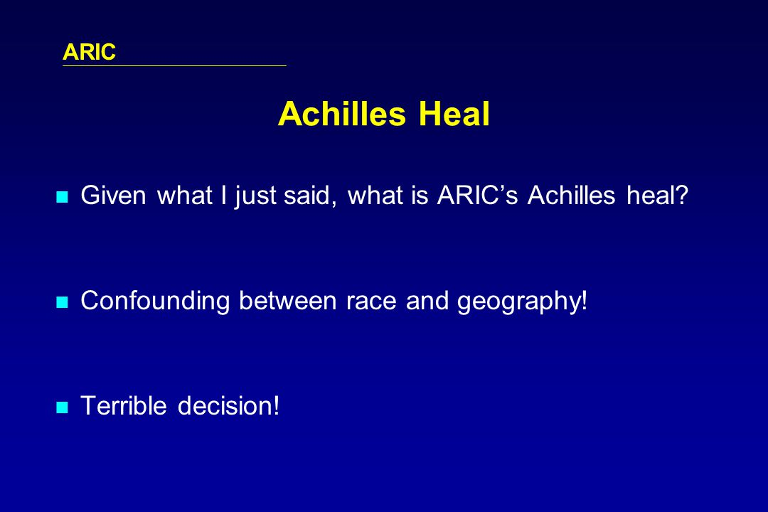 ARIC Achilles Heal Given what I just said, what is ARICs Achilles heal.