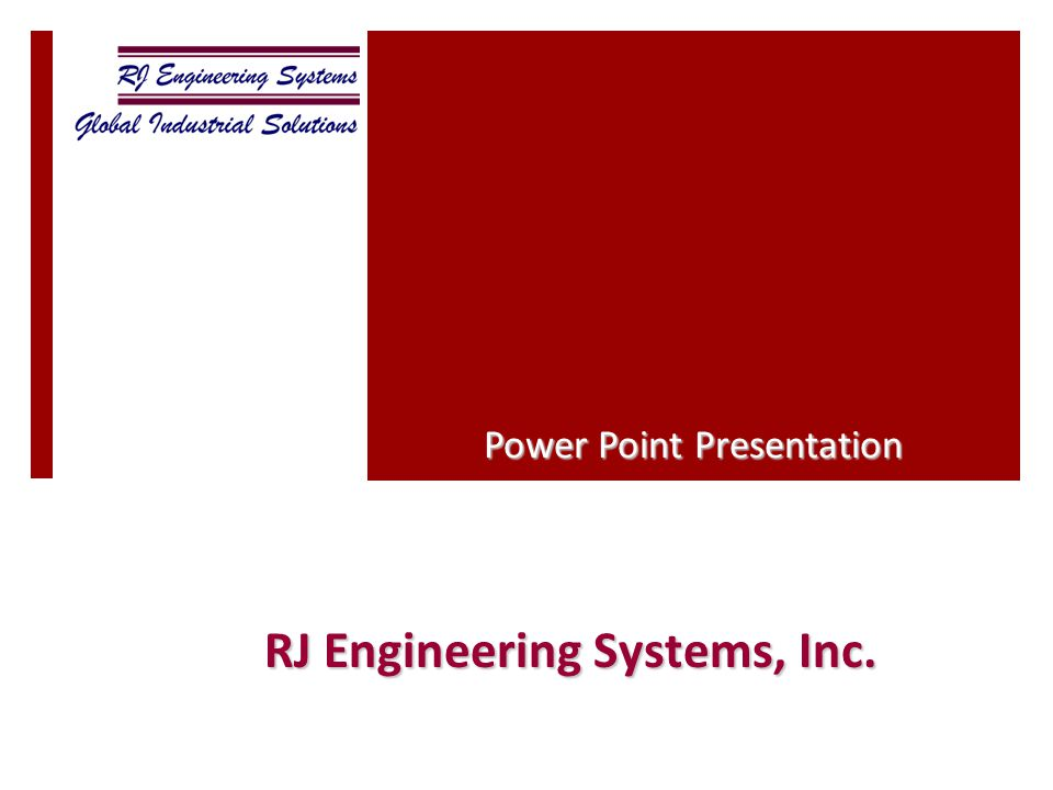 RJ Engineering Systems, Inc. Power Point Presentation
