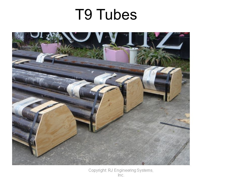 T9 Tubes Copyright: RJ Engineering Systems, Inc.