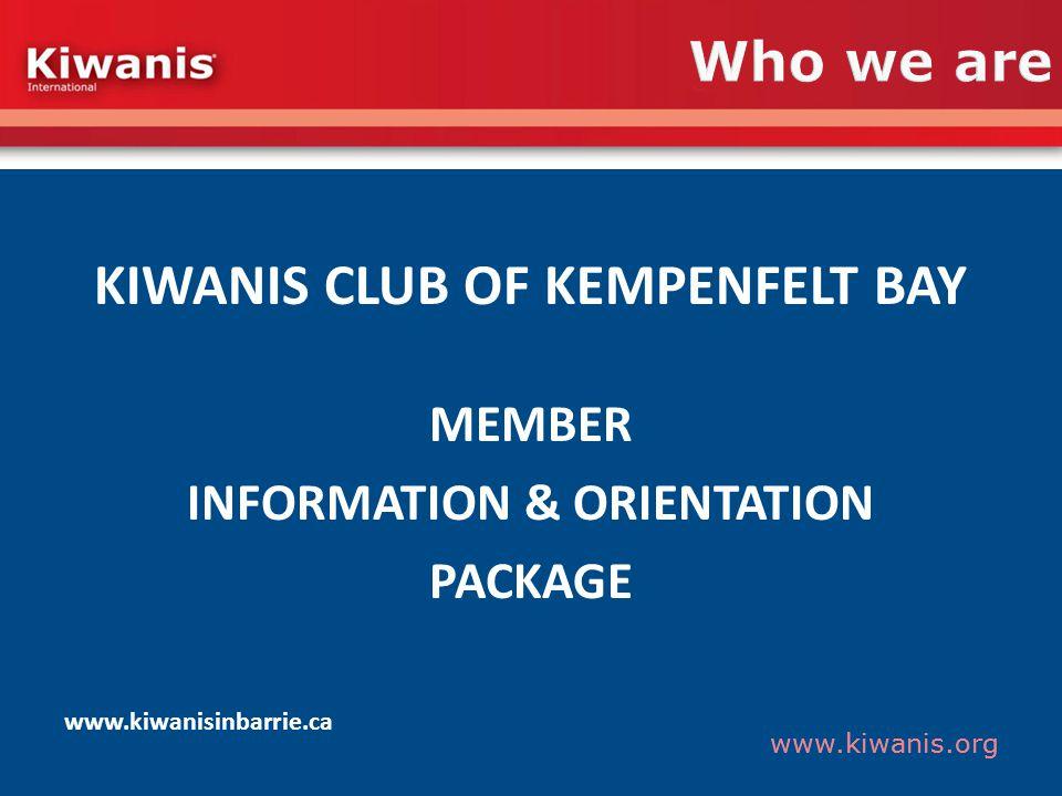www.kiwanis.org Four Pillars of the KIWANIS CLUB OF KEMPENFELT BAY Fun & Friendship Informal & inclusive Meet new, interesting people.