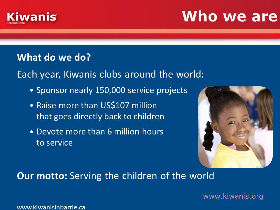 www.kiwanis.org What do we do.