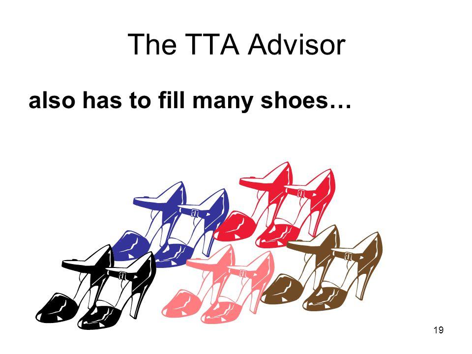 19 The TTA Advisor also has to fill many shoes…