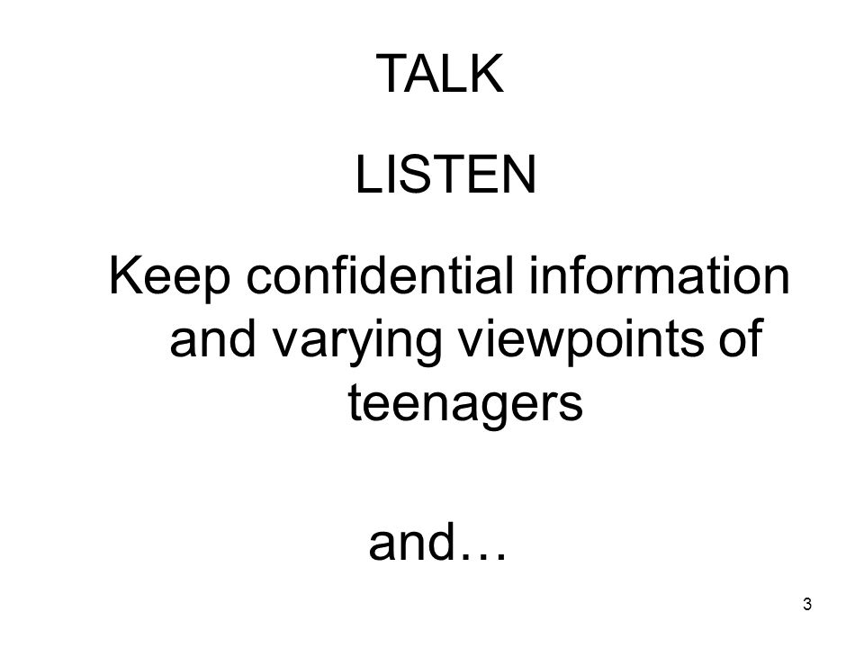 3 LISTEN TALK Keep confidential information and varying viewpoints of teenagers and…