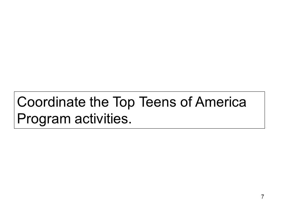 7 Coordinate the Top Teens of America Program activities.