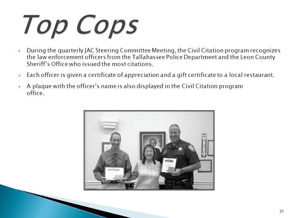 During the quarterly JAC Steering Committee Meeting, the Civil Citation program recognizes the law enforcement officers from the Tallahassee Police De