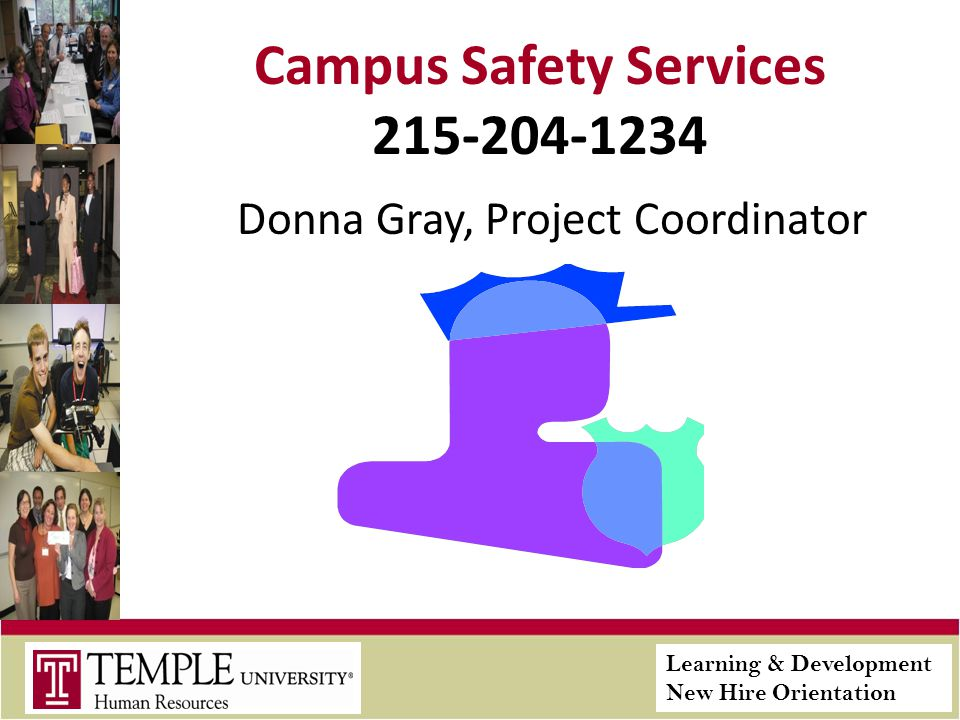 Learning & Development New Hire Orientation Campus Safety Services 215-204-1234 Donna Gray, Project Coordinator