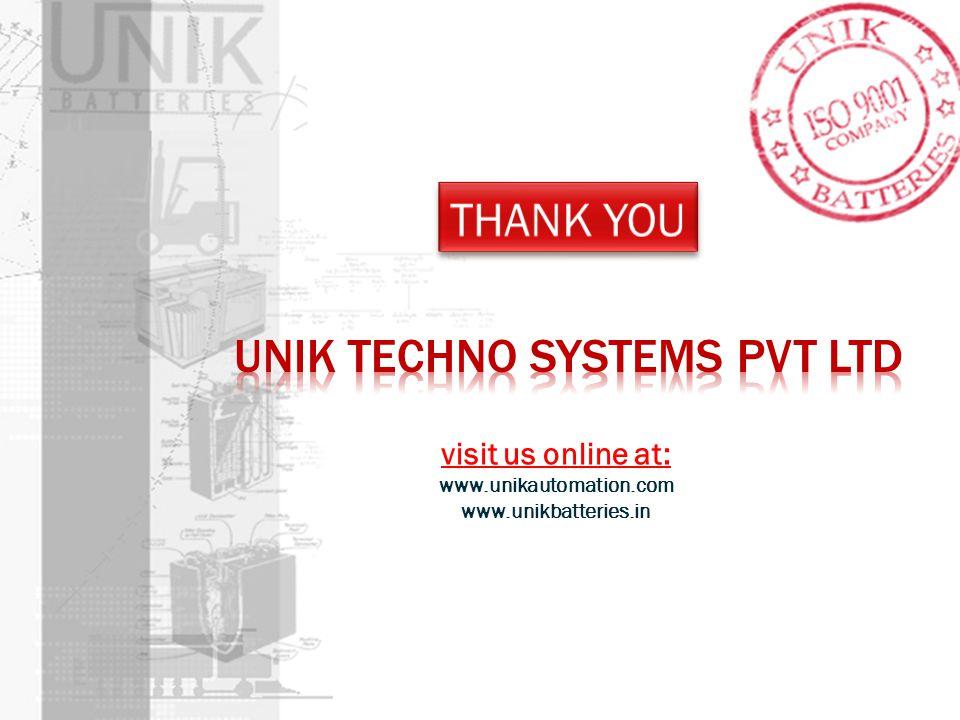 visit us online at: www.unikautomation.com www.unikbatteries.in