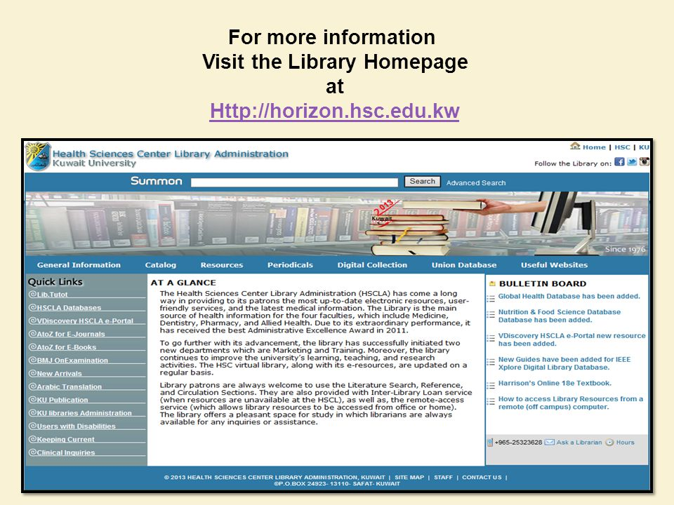 For more information Visit the Library Homepage at Http://horizon.hsc.edu.kw