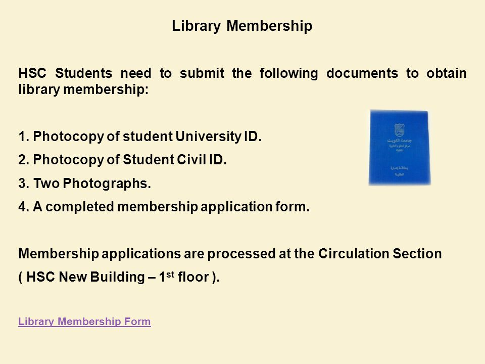 Library Membership HSC Students need to submit the following documents to obtain library membership: 1.