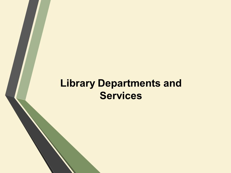 Library Departments and Services