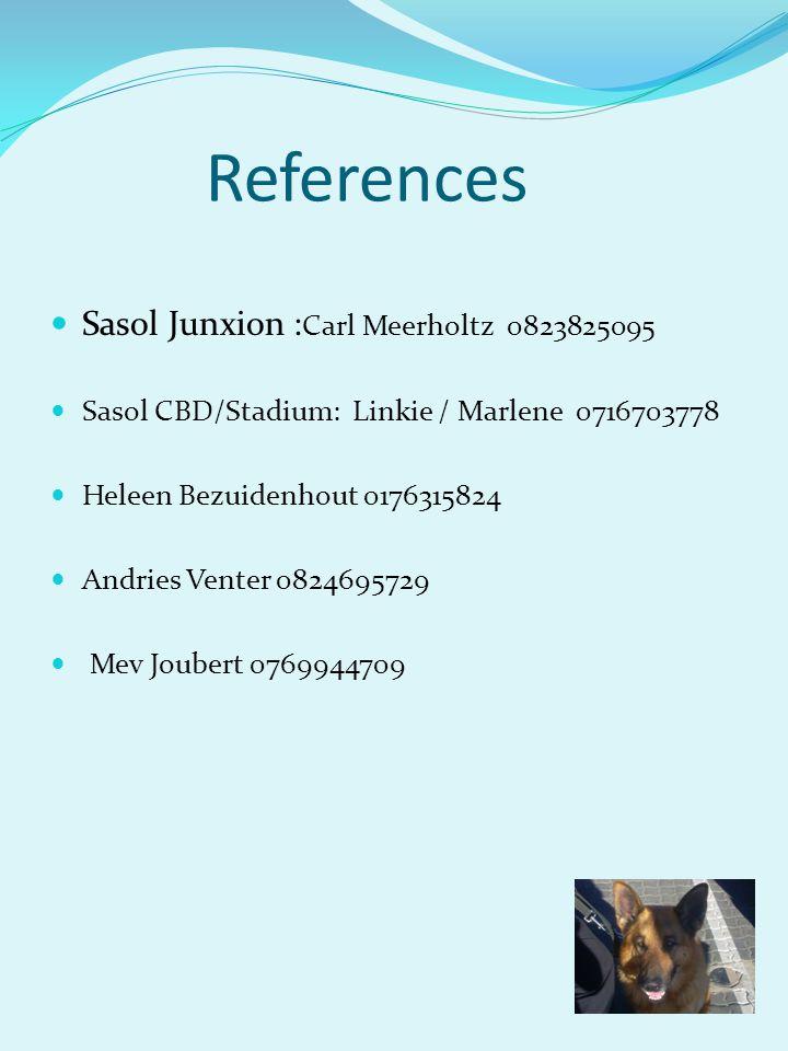 References Sasol Junxion : Carl Meerholtz 0823825095 Sasol CBD/Stadium: Linkie / Marlene 0716703778 Heleen Bezuidenhout 0176315824 Andries Venter 0824