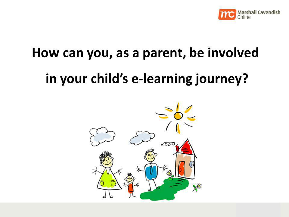 28th Oct 05 11 How can you, as a parent, be involved in your childs e-learning journey