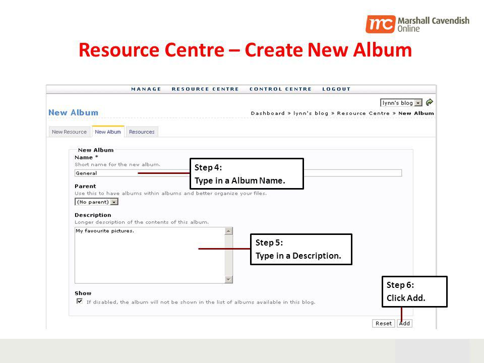 28th Oct 05 20 Resource Centre – Create New Album Step 4: Type in a Album Name.