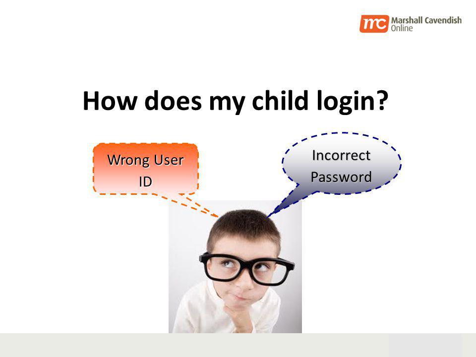 28th Oct 05 8 LOGGING IN TO MC Online PORTAL URL: www.mconline.sgwww.mconline.sg Step 2: Input your School ID (svps) Step 3: Input your password (mconline) Step 4: Click Login Step 1: Childs BC (eg.