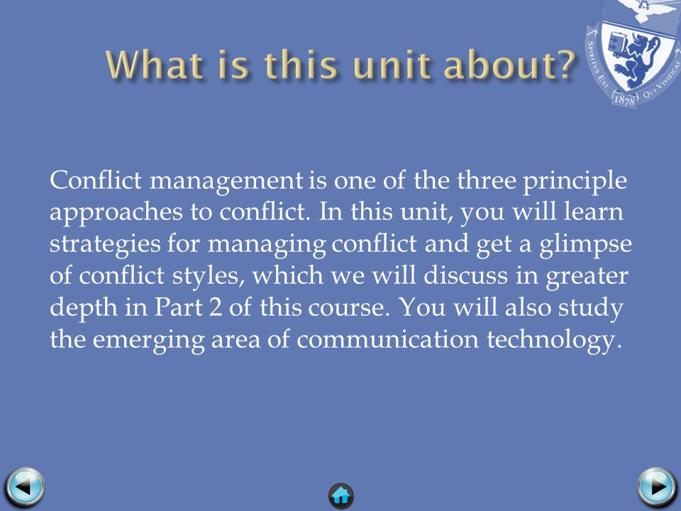 Unit 1 situated conflict management within the major approaches to conflict recognized by the academic community.