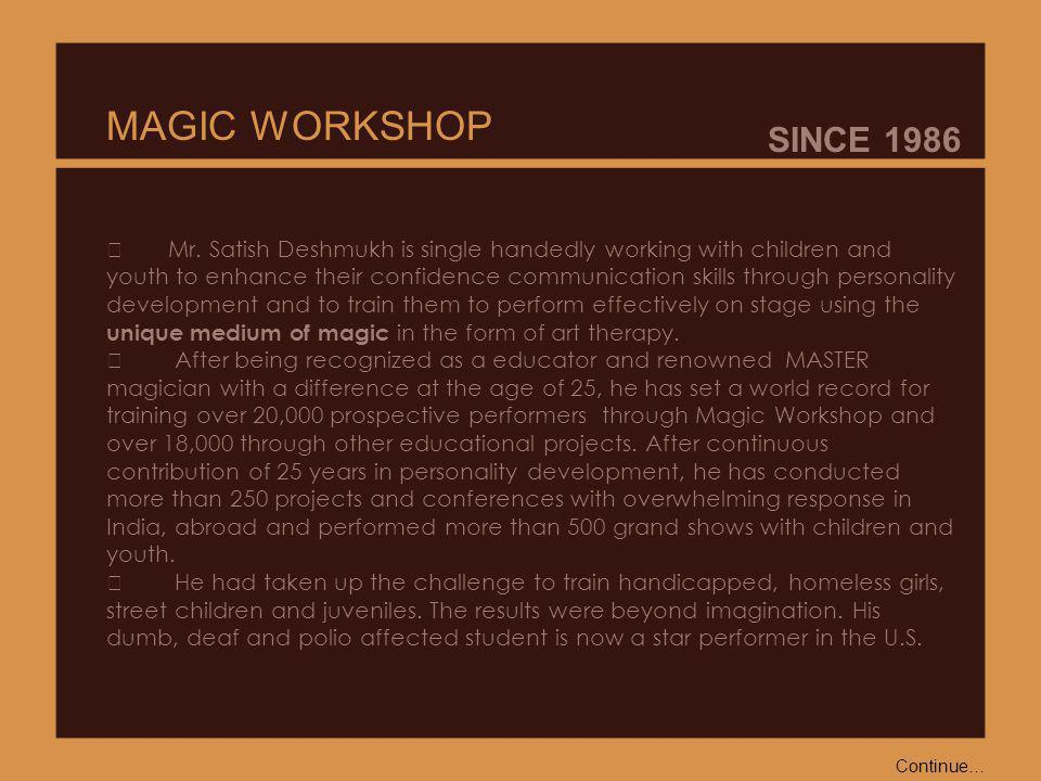 MAGIC WORKSHOP SINCE 1986 Mr.