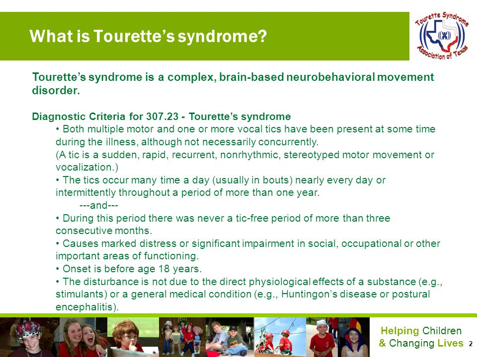 2 Helping Children & Changing Lives What is Tourettes syndrome? Tourettes syndrome is a complex, brain-based neurobehavioral movement disorder. Diagno