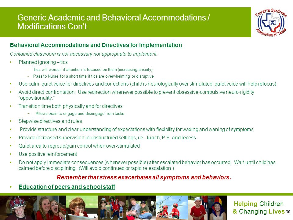 30 Helping Children & Changing Lives Generic Academic and Behavioral Accommodations / Modifications Cont. Behavioral Accommodations and Directives for