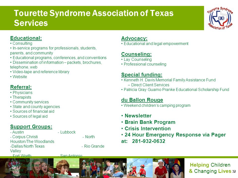 32 Helping Children & Changing Lives Tourette Syndrome Association of Texas Services Educational: Consulting In-service programs for professionals, st