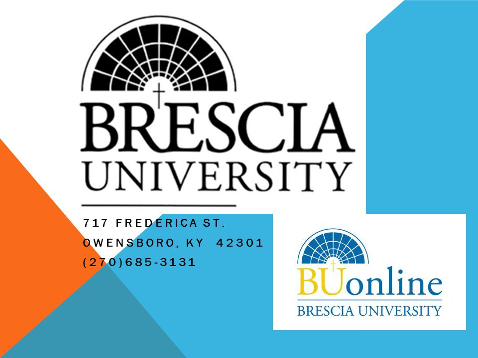 CATALOG BRESCIA CATALOG 2012-2014 UNDERGRADUATE and GRADUATE CATALOG http://www.brescia.edu/_uploads/2012-2014-catalog.pdf http://www.brescia.edu/_uploads/2012-2014-catalog.pdf For course descriptions and other information about academic requirements, degree requirements, General Education courses, and various other elements of Brescia University, consult the University Catalog at http://www.brescia.edu/_uploads/2012-2014-catalog.pdf http://www.brescia.edu/_uploads/2012-2014-catalog.pdf