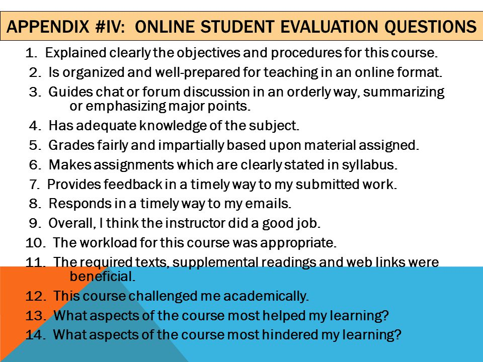 APPENDIX #III: STUDENT EVALUATION QUESTIONS 1.Explains clearly the objectives and procedures for this course.