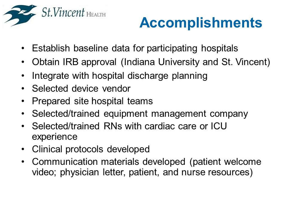 Accomplishments Establish baseline data for participating hospitals Obtain IRB approval (Indiana University and St.