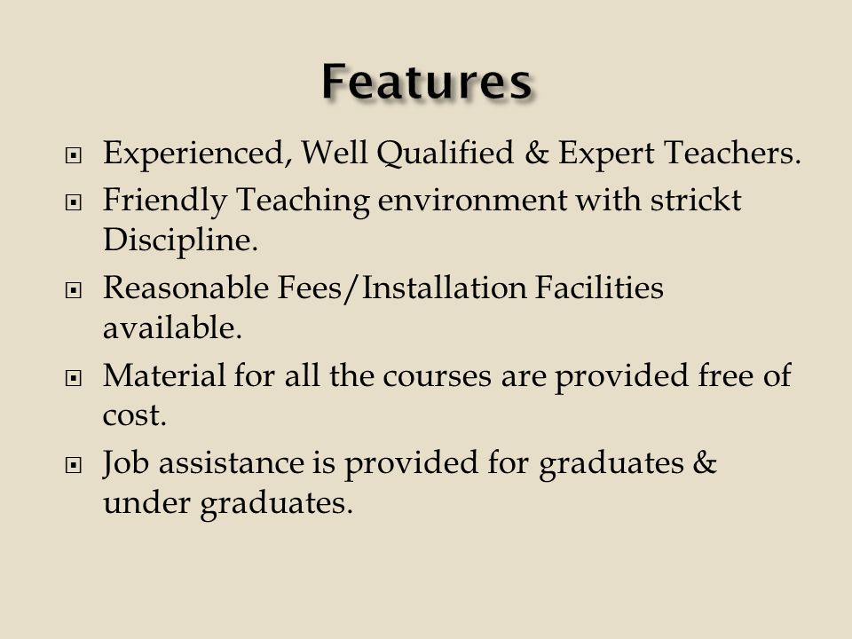 Experienced, Well Qualified & Expert Teachers.