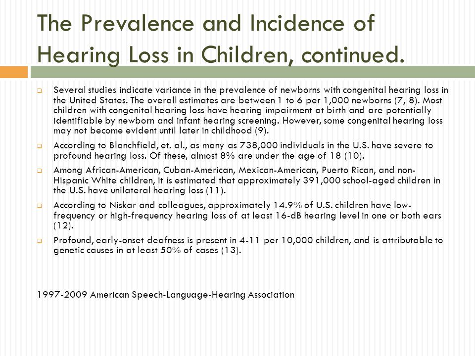 The Prevalence and Incidence of Hearing Loss in Children, continued.