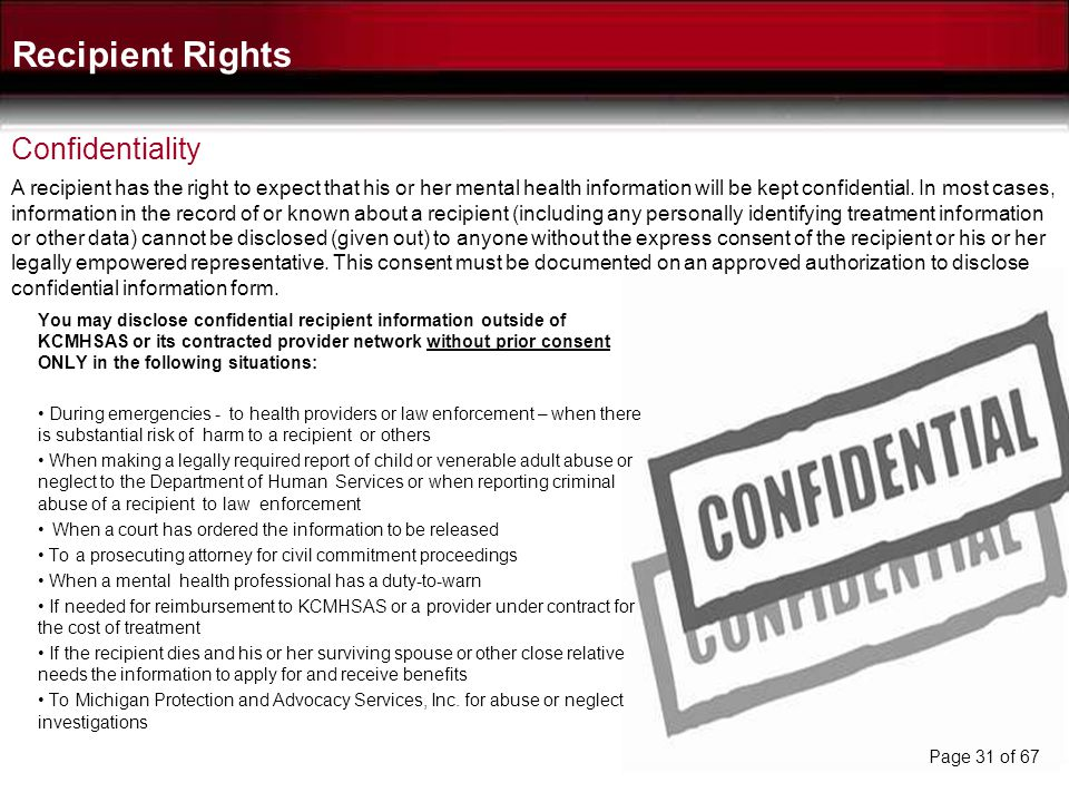 Recipient Rights Informed Consent Continued In most cases, consent must be documented by a written agreement from the recipient or his legally empower