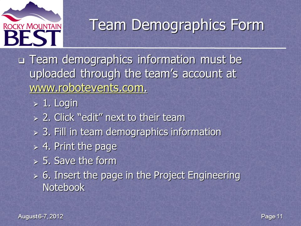 Team Demographics Form Team demographics information must be uploaded through the teams account at www.robotevents.com.